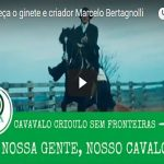 Conheça o ginete e criador Marcelo Bertagnolli