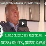 A trajetória de Cabeto Bastos no Cavalo Crioulo