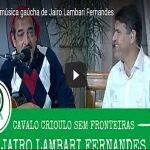 Ouça a música gaúcha de Jairo Lambari Fernandes